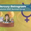mercury retrograde survival guide autumn 2021